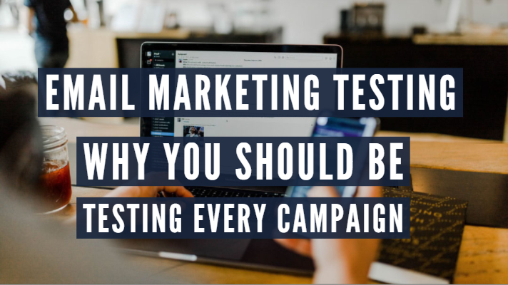 Test Every Email Campaign